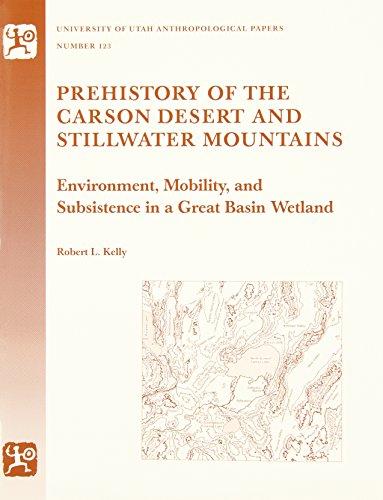 Prehistory Of Carson Desert and Stillwater: Anthropological Paper 123 (University of Utah Anthropological Paper)