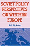 Soviet Policy Perpectives on Western Europe, Neil Malcolm, 0415039010