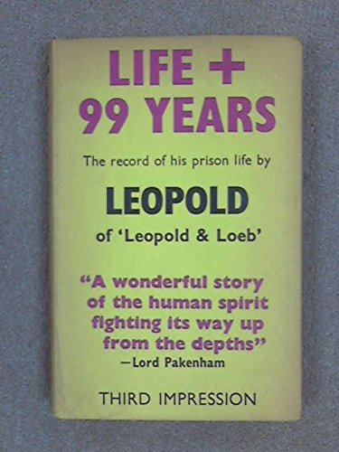 Life Plus 99 Years by Nathan F. Leopold