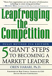 Leapfrogging the Competition, Fully Revised 2nd Edition: Five Giant Steps to Becoming a Market Leader