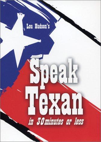 Speak Texan in 30 Minutes or Less