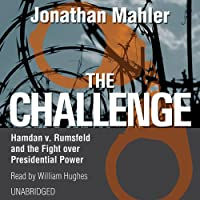 Image for The Challenge: Hamdan v. Rumsfeld and the Fight over Presidential Power