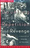 Doubling and Incest / Repetition and Revenge: A Speculative Reading of Faulkner