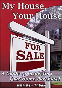 My House Your House A Guide to Inspecting Your Home Purchase