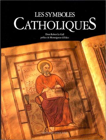SYMBOLES CATHOLIQUES Relié – 1 octobre 1999 DOM ROBERT LE GALL DI FALCO MONSEIGNEUR ASSOULINE 2843231434