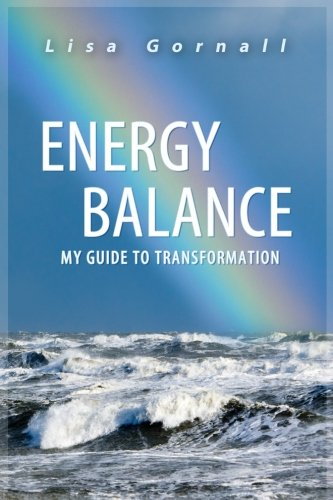 Energy Balance: My Guide to Transformation (In Light & Love) (Volume 2) PDF