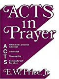 Acts in Prayer, E. W. Price, 0805492097