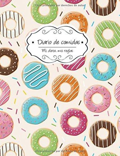 Download Diario de comidas: Donuts (Mi dieta, Mis reglas) (Volume 9) (Spanish Edition) pdf epub