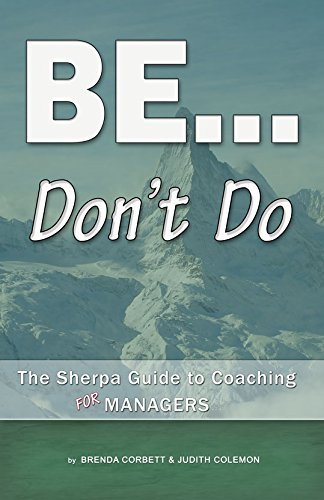 BE ... don't Do : The Sherpa Guide to Coaching for Managers (Guide Sherpa)