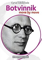 Botvinnik: Move by Move by Cyrus Lakdawala (2013) Paperback
