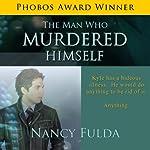The Man Who Murdered Himself: A Short Story | Nancy Fulda