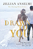 Drawn to You: Book 1 in the Chasing Olivia Series