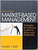 img - for Market-Based Management by Best, Roger [Prentice Hall, 2012] (Paperback) 6th Edition [ Paperback ] book / textbook / text book