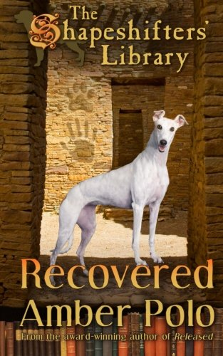 Read Online Recovered: The Shapeshifters' Library Book Three (Volume 3) pdf