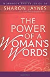 The Power of a Woman's Words Workbook and Study Guide, Sharon Jaynes, 0736921508