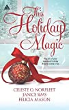 This Holiday Magic: A Gift from the Heart\Mine by Christmas\A Family for Christmas (Arabesque)