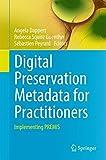 Digital Preservation Metadata for Practitioners: Implementing PREMIS