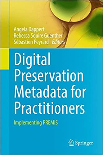 Book Digital Preservation Metadata for Practitioners: Implementing PREMIS