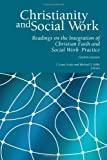 Christianity and Social Work, T. Laine Scales, Michael S. Kelly, 0971531870