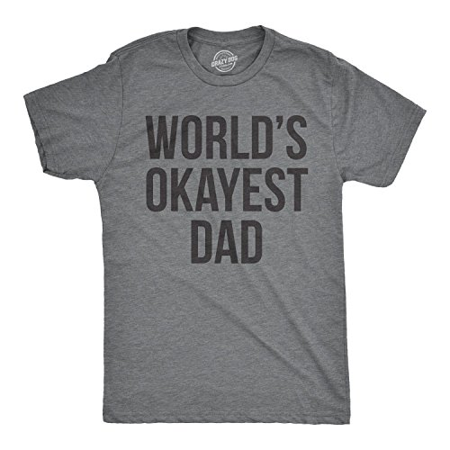 c0d9808f70c355 Mens Okayest Dad T shirt Funny T shirts for Dad Novelty Mens Humorous Tees  (Grey