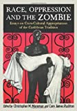 Race, Oppression and the Zombie, Christopher M. Moreman, Cory James Rushton, 0786459115