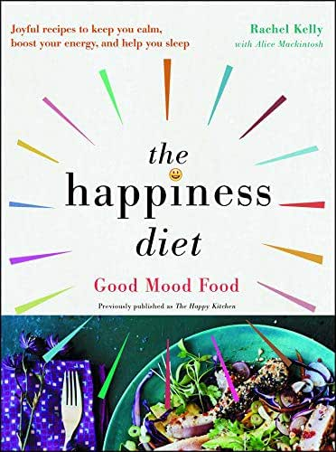 The Happiness Diet: Good Mood Food