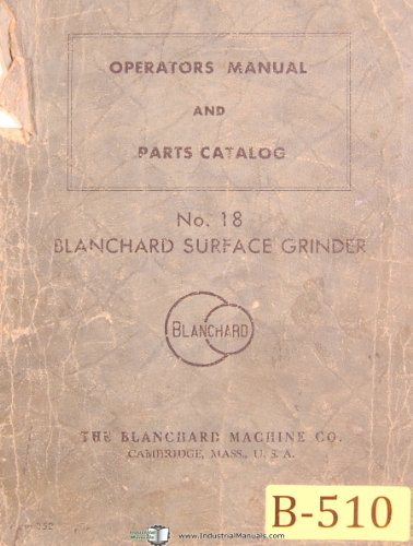 Blanchard No. 18, Surface Grinder, Operations and Parts ()