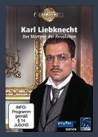 Karl Liebknecht - Der M�rtyrer der Revolution