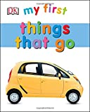 My First Things That Go (My First (DK Publishing))