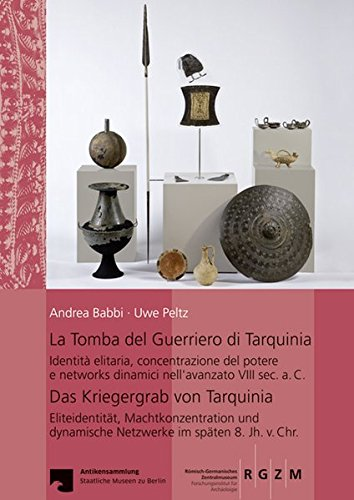 La Tomba del Guerriero di Tarquinia: Das Kriegergrab von Tarquinia (Monographien Des Romisch-Germanischen Zentralmuseums) (German and Italian Edition)