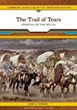 The Trail of Tears: Removal in the South (Landmark Events in Native American History), John P. Bowes, 079109345X