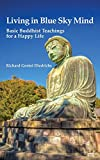 img - for Living in Blue Sky Mind: Basic Buddhist Teachings for a Happy Life book / textbook / text book