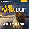 In the Waning Light Audiobook by Loreth Anne White Narrated by Tanya Eby
