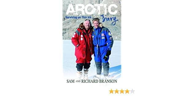 Arctic Diary Surviving On Thin Ice Sam Branson 9780753515365 Amazon Books