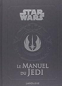 Star Wars : Le manuel du Jedi par Wallace