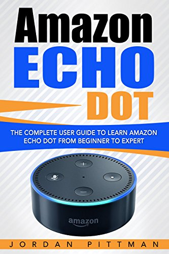 amazon-echo-dot-the-complete-user-guide-to-learn-amazon-echo-dot-from-beginner-to-expert-amazon-echo