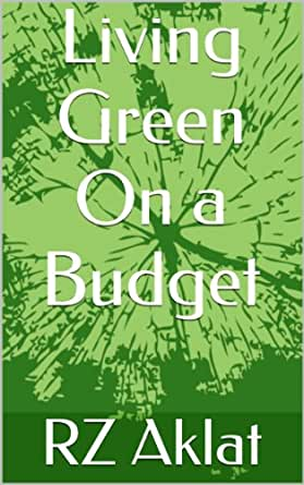 Living Green On a Budget, RZ Aklat - Amazon.com