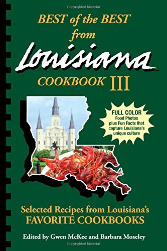 Best of the Best from Louisiana III (Best of the Best State Cookbooks) by Gwen McKee, Barbara Moseley