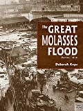 img - for The Great Molasses Flood: Boston, 1919 book / textbook / text book