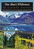 One Mans Wilderness An Alaskan Odyssey One Mans Wilderness
