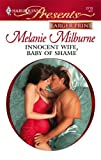 Innocent Wife, Baby of Shame, Melanie Milburne, 037323483X