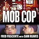 Mob Cop: My Life of Crime in the Chicago Police Department Audiobook by Fred Pascente, Sam Reaves Narrated by Johnny Heller