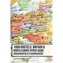 [(1000 Hostels : Britain & North Europe Hyper-Guide: Backpackers & Flashpackers)] [By (author) Hardie Karges] published on (September, 2013)