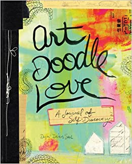 Art doodle love a journal of self discovery dawn devries sokol art doodle love a journal of self discovery dawn devries sokol 8601401093343 amazon books solutioingenieria Gallery