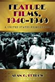 img - for Feature Films, 1940-1949: A United States Filmography book / textbook / text book