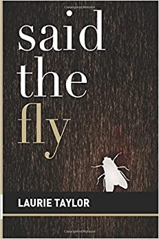 Said the Fly: Volume 1 (The Epiphany Jerome Series)