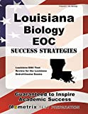 Louisiana Biology EOC Success Strategies Study Guide: Louisiana EOC Test Review for the Louisiana End-of-Course Exams