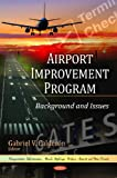 Airport Improvement Program : Background and Issues, Calderón, Gabriel V., 1617618942
