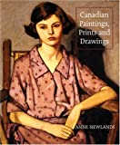 Canadian Paintings, Prints and Drawings, Anne Newlands, 1554072905