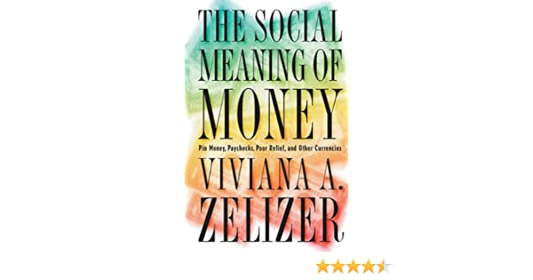 The Social Meaning Of Money Pin Money Paychecks Poor Relief And